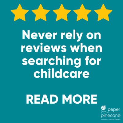 don't rely on reviews when searching for childcare