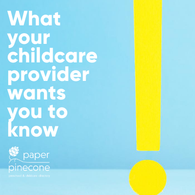what your childcare provider wants you to know