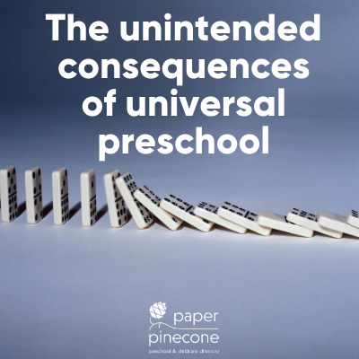 unintended consequences of universal preschool