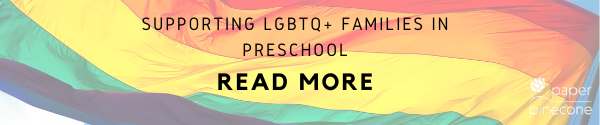 tips to support LGBTQ+ families in preschool