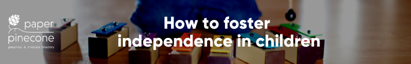 how to foster independence in children
