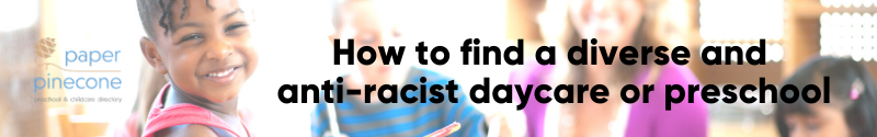 find an anti-racist daycare or preschool